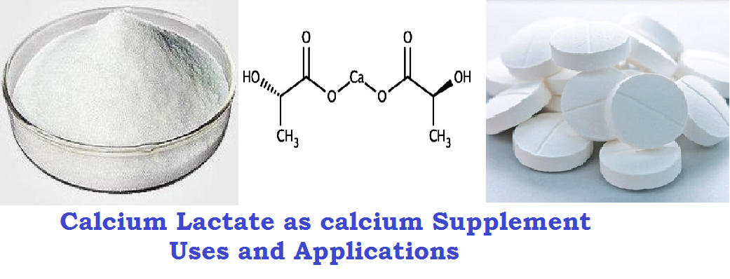 Calcium Lactate as calcium Supplement, Uses and Applications